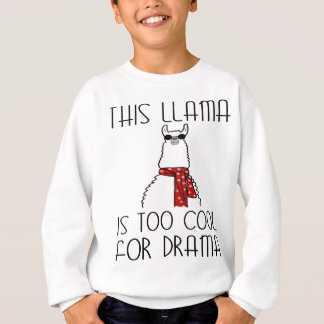 This Llama is too Cool for Drama Sweatshirt