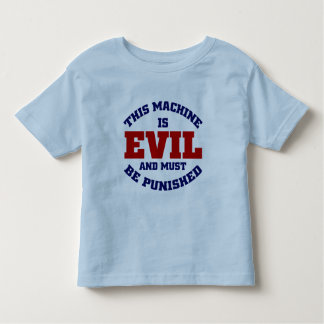 This Machine is Evil Tee Shirts