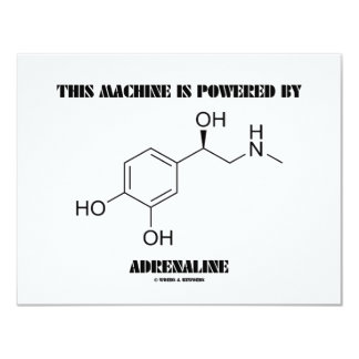 This Machine Is Powered By Adrenaline (Chemistry) 11 Cm X 14 Cm Invitation Card