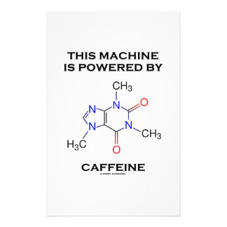 This Machine Is Powered By Caffeine (Molecule) Customised Stationery