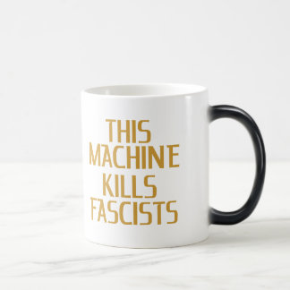 This Machine Kills Fascists Morphing Mug