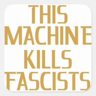 This Machine Kills Fascists Square Sticker
