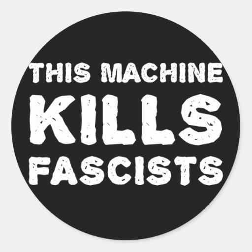 This Machine Kills Fascists Round Sticker