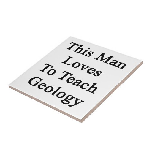 This Man Loves To Teach Geology Tiles
