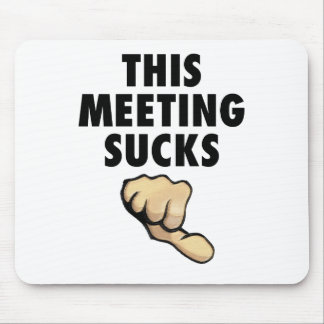 This Meeting Sucks! Thumbs Down! Mouse Pad