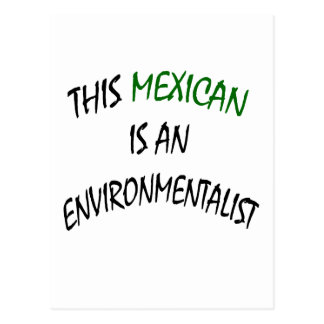 This Mexican Is An Environmentalist Postcard