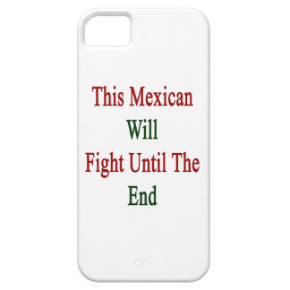 This Mexican Will Fight Until The End Case For iPhone 5/5S