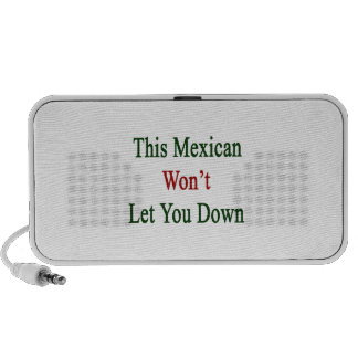 This Mexican Won t Let You Down Mp3 Speaker