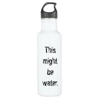 This might be water humorous funny Water Bottle