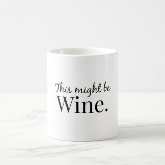 This might be wine. coffee mug