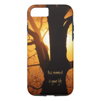 This Moment is Your Life iPhone 7 case