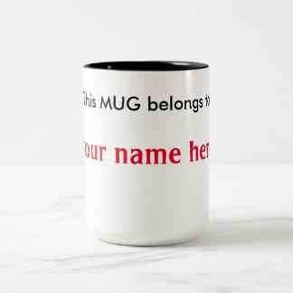 """""""This Mug belongs to"""""""