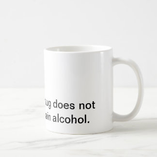 """this mug does not contain alcohol."""