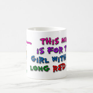 This mug is for the girl with the long red hair