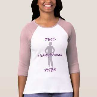 This #NastyWoman Votes T-Shirt