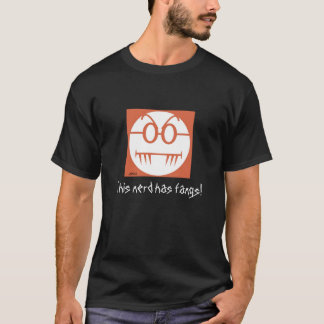 This nerd has fangs! T-Shirt