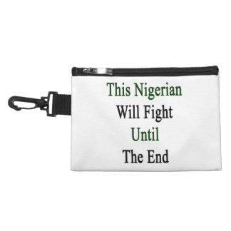 This Nigerian Will Fight Until The End Accessories Bags