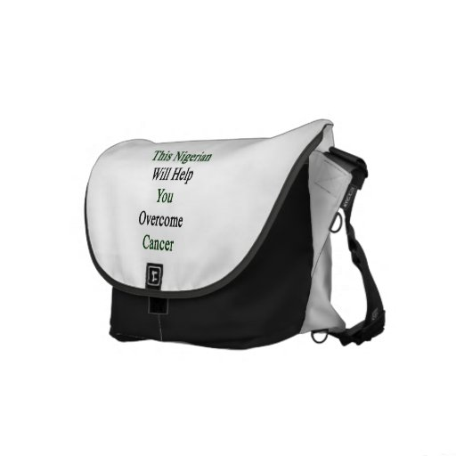 This Nigerian Will Help You Overcome Cancer Courier Bag