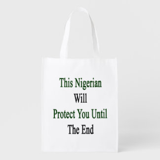 This Nigerian Will Protect You Until The End