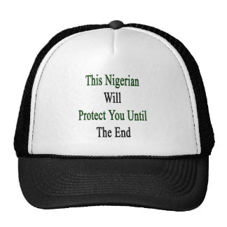 This Nigerian Will Protect You Until The End Mesh Hats