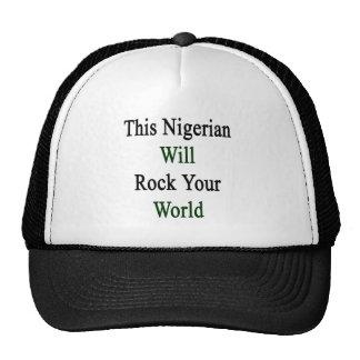 This Nigerian Will Rock Your World Trucker Hat