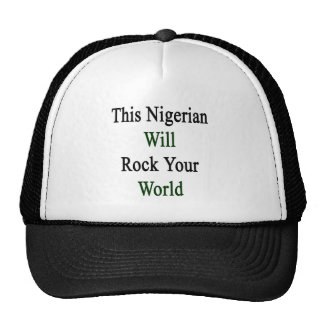 This Nigerian Will Rock Your World Hat