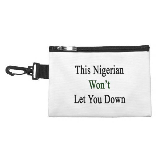 This Nigerian Won't Let You Down Accessory Bag