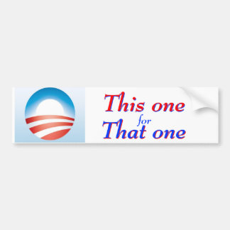 This one for That one Bumper Sticker