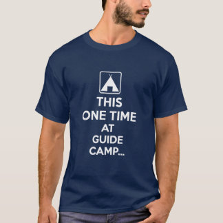 This one time at guide camp T-Shirt