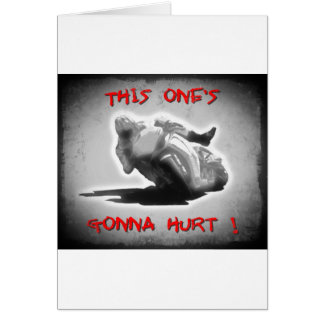 This ones gonna hurt greeting card