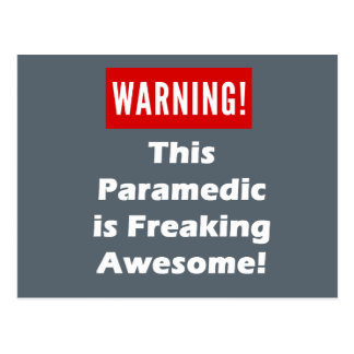 This Paramedic is Freaking Awesome! Postcard