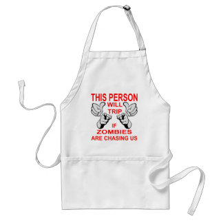 This Person Will Trip You If Zombies Are Chasing Standard Apron