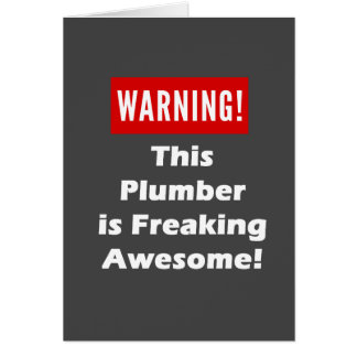 This Plumber is Freaking Awesome! Card