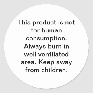 This product is not for human consumption. Alwa... Classic Round Sticker