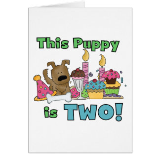 This Puppy is Two Tshirts and Gifts Greeting Card
