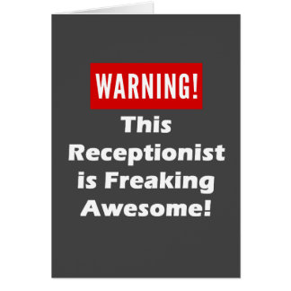 This Receptionist is Freaking Awesome! Greeting Card
