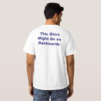 This Shirt Might Be on Backwards shirt