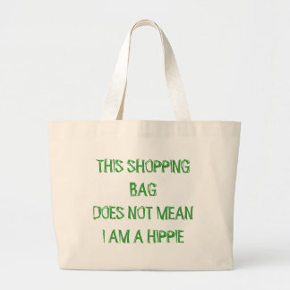 THIS SHOPPING BAGDOES NOT MEANI AM A HIPPIE JUMBO TOTE BAG