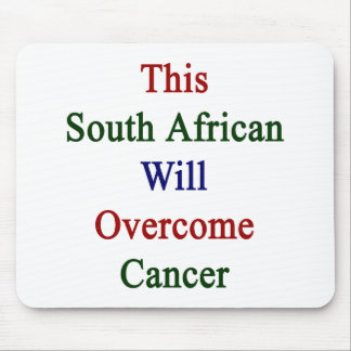 This South African Will Overcome Cancer Mouse Pad