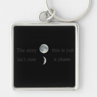 This story isn't over ; this is just a phase Silver-Colored square key ring