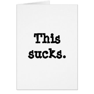 This sucks. I love you. And I'm sorry. Greeting Card