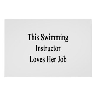 This Swimming Instructor Loves Her Job Poster