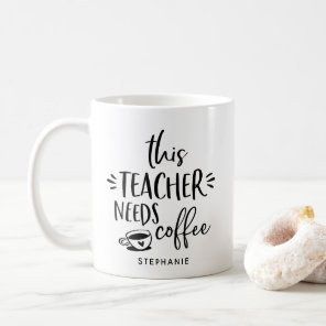 This Teacher Needs Coffee Quote Personalised Mug
