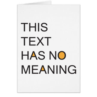 this text has no meanig. greeting card