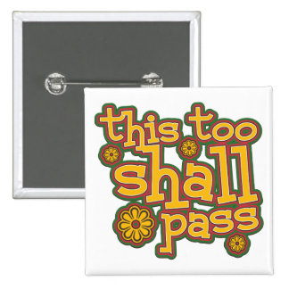 This Too Shall Pass 15 Cm Square Badge