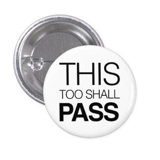 This Too Shall Pass 3 Cm Round Badge