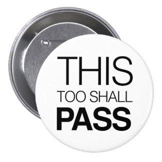 This Too Shall Pass 7.5 Cm Round Badge