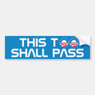 This Too Shall Pass Bumper Sticker