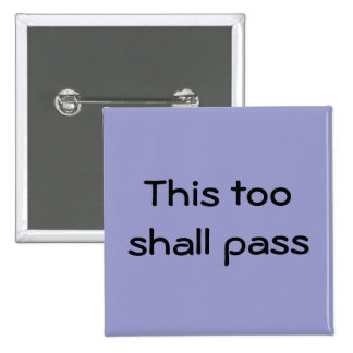This too shall pass button