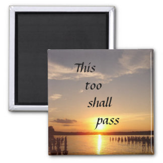 This too shall pass magnet